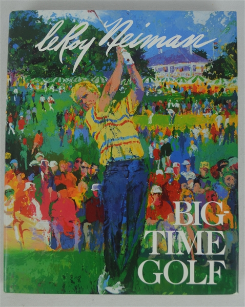 Big Time Golf Hard Cover Book Signed by LeRoy Neiman