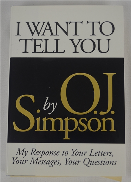 OJ Simpson Signed First Edition Hardcover Copy of the Book I Want to Tell You