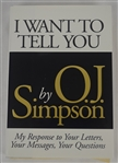 "OJ Simpson Signed First Edition Hardcover Copy of the Book ""I Want to Tell You"""