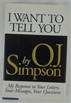 "O.J. Simpson Signed Copy of ""I Want to Tell You"" Book"