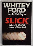 """Slick, My Life in and Around Baseball"" Signed by Whitey Ford"