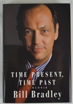"""Time Present, Time Past"" Hard Cover Book Signed by Bill Bradley"