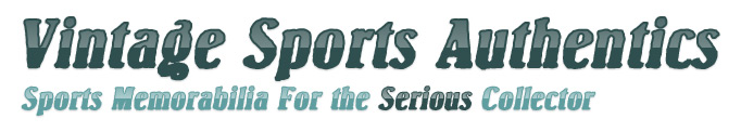 Vintage Sports Authentics, sports memorabilia for the serious collector.